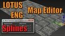 [ENG] SPLINES - LOTUS Map Editor 7