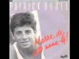 Patrick Bruel - Marre de cette nana-l