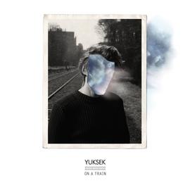 Yuksek альбом On A Train EP