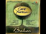 Cafe Anatolia - Bahar 2005 - Full Album