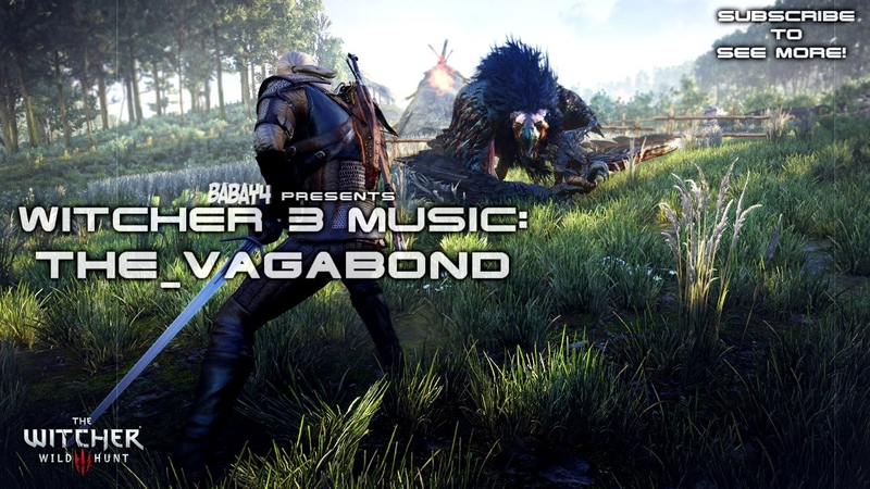 Witcher 3: Wild Hunt SOUNDTRACK - The Vagabond