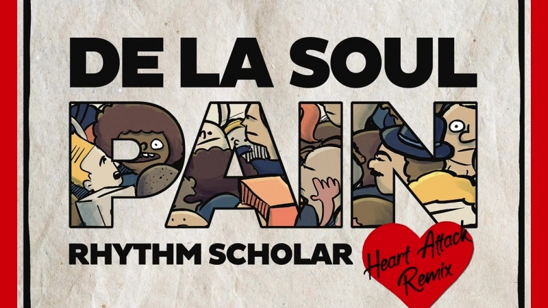 De La Soul - Pain (Rhythm Scholar Heart Attack Remix) [720p]