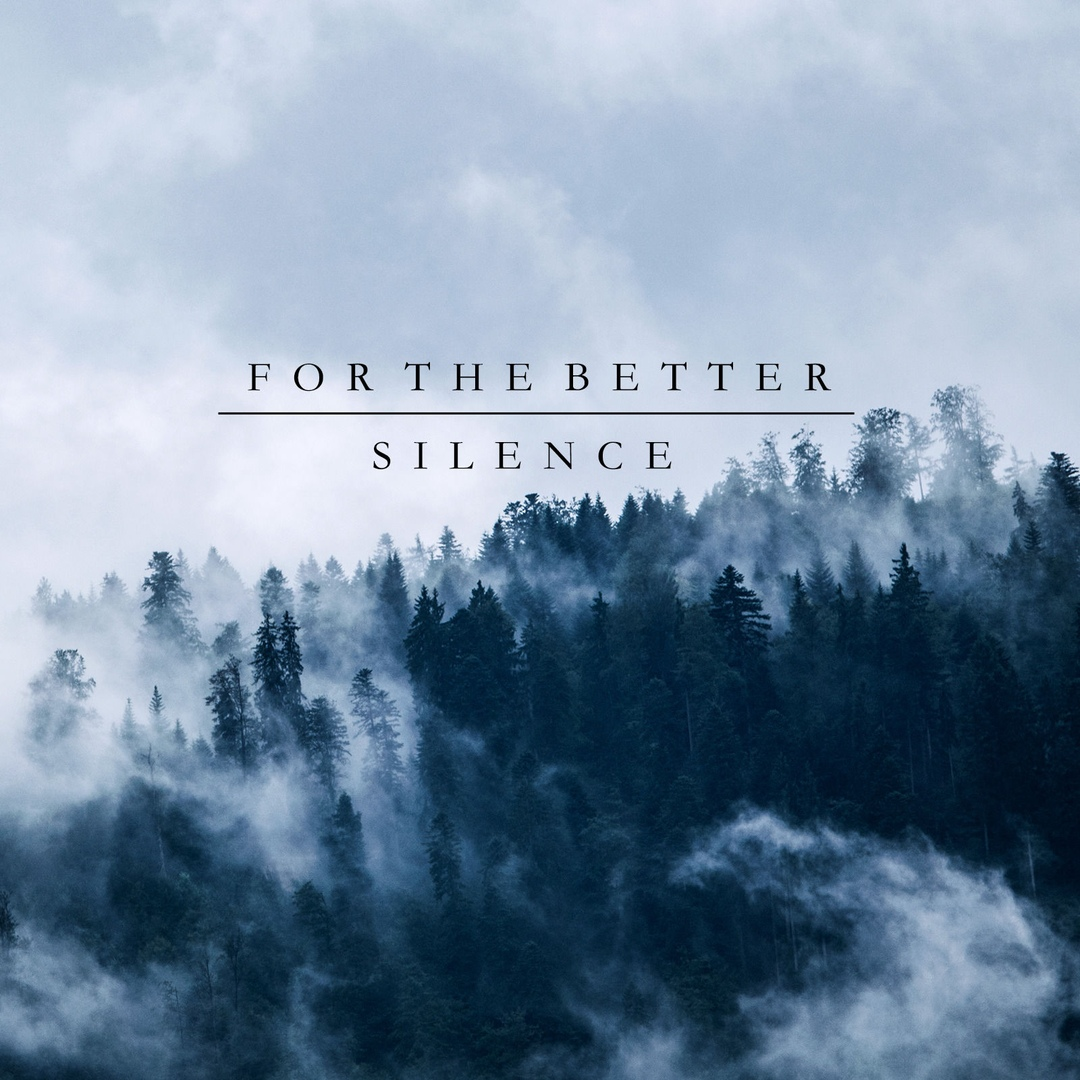For the Better - Silence [single] (2018)