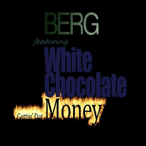 Berg альбом Gettin' Dat Money (feat. White Chocolate)