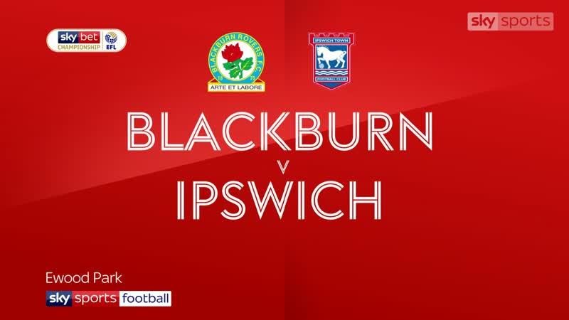 «Блэкберн Роверс» - «Ипсвич Таун» 2:0 (Sky Sports)
