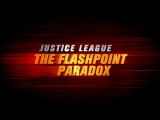 Justice League The Flashpoint Paradox Trailer