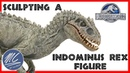 Sculpting an INDOMINUS REX figure - JURASSIC WORLD - How to make a homemade dinosaur toy