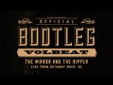 Volbeat - The Mirror And The Ripper (2014) (Official Live Video)