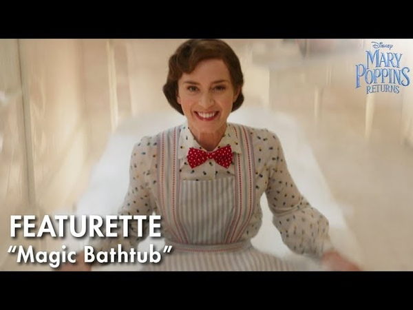 Magic Bathtub Featurette | Mary Poppins Returns