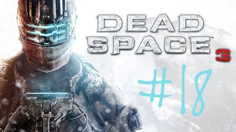 Dead Space 3 18 → Awakened.