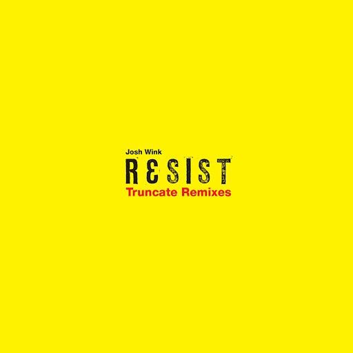 Josh Wink альбом Resist (Truncate Remixes)