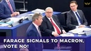 Nigel Farage crushes EU globalists Signals to Macron vote NO to Article 50 extension