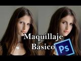 Maquillaje basico - Tutorial comentada Photoshop cs6 - http://vk.com/youcancanon