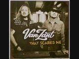 Van Zant That Scares Me