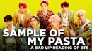 SAMPLE OF MY PASTA — A Bad Lip Reading of BTS