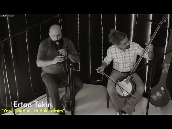 Ertan Tekin - Yaylı Tanbur / Duduk Taksim Groovypedia Studio Sessions