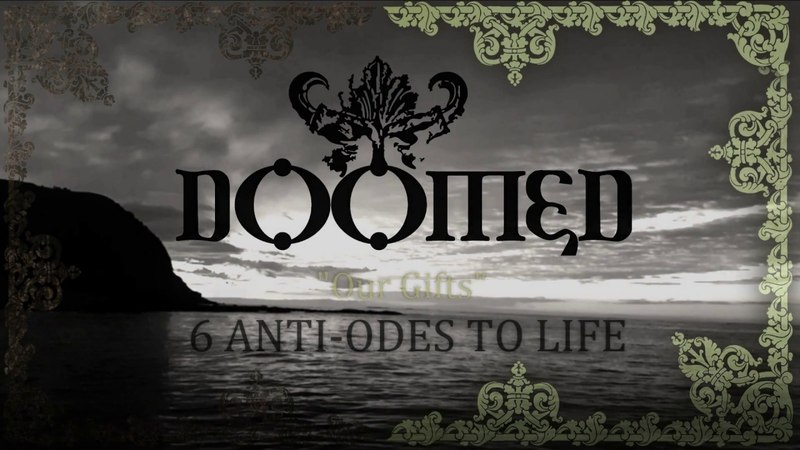 DOOMED Our Gifts short version from 2018 album 6 ANTI-ODES TO LIFE Solitude Productions