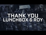 Thank you, Lunchbox and Roy