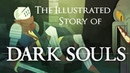 The Story of Dark Souls (Animated Storybook) - Video Games Retold