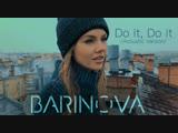 BARINOVA Do it, Do it ( Acoustic Version )