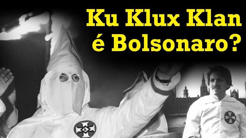 Ku Klux Klan é Bolsonaro?