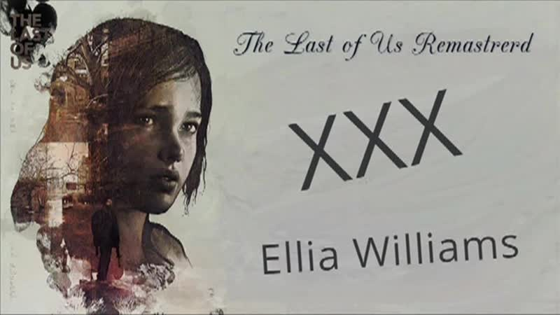 Ellie Williams ➠ 2 ХХХ
