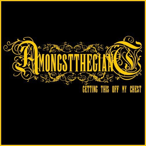 AmongstTheGiant - Getting This Off My Chest [EP] (2012)