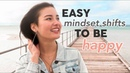 How To Actually Be Positive Change Your Life⎮8 Easy Mindset Shifts