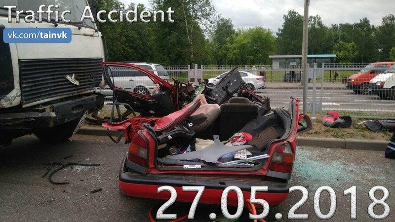 Подборка аварий и дорожных происшествий за 27.05.2018 (ДТП, Аварии, ЧП)
