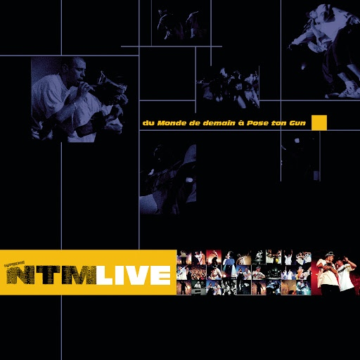 Suprême NTM альбом Live (Du monde de demain à Pose ton Gun)