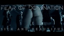 Fear Of Domination Sick And Beautiful Official Music Video