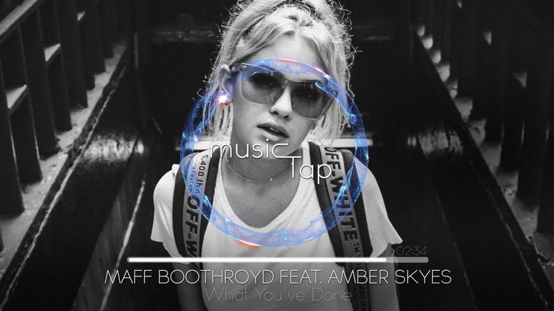 Maff Boothroyd feat. Amber Skyes - What You've Done