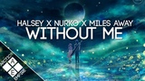 Halsey - Without Me (Nurko &amp Miles Away Remix) Melodic Dubstep