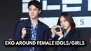EXO AROUND FEMALE IDOLS/GIRLS