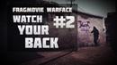 Warface   FragMovie Watch your back