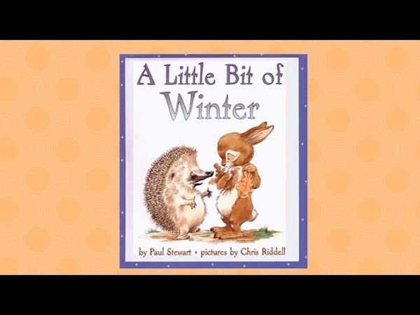 A Little Bit Of Winter (Read Aloud)