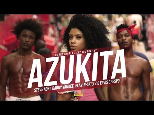 AZUKITA- Steve Aoki, Daddy Yankee, Play-N-Skillz Elvis Crespo/ CHOREOGRAPHY | Ramana Borba » Freewka.com - Смотреть онлайн в хорощем качестве