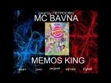 MC BAVNA - MEMOS KING
