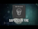 THE DISASTER Baptized By Fire OFFICIAL LYRIC VIDEO