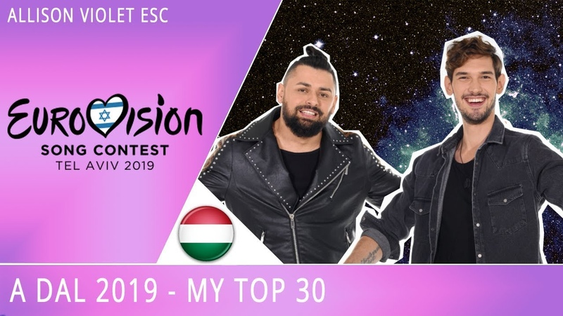 Eurovision 2019 Hungary A Dal My Top 30