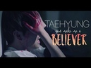 Taehyung MV - Imagine Dragons - Believer