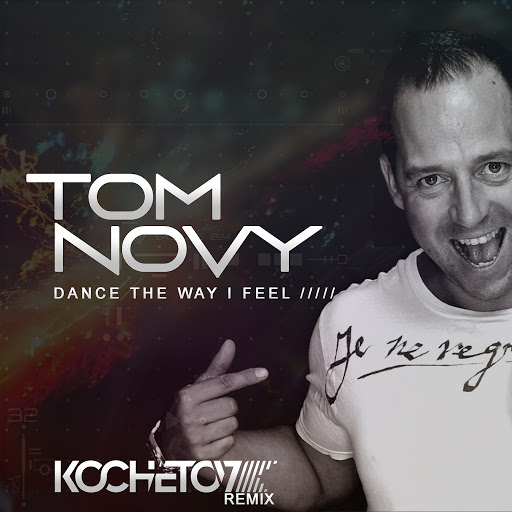 Tom Novy альбом Dance the Way I Feel (Kochetov Remix)