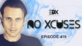 EDX - No Xcuses Episode 419