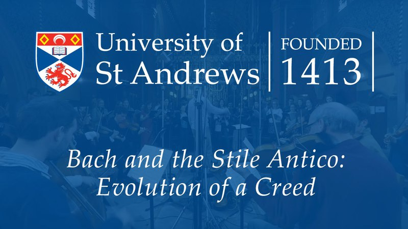 Bach and the Stile Antico: Evolution of a Creed