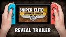 Sniper Elite 3 Ultimate Edition Reveal Trailer Nintendo Switch