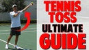 How to Toss a Tennis Ball Complete Guide to Serve Toss Top Speed Tennis