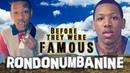 RONDONUMBANINE - Before They Were Famous - Rondo Numba 9