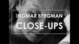 #56. Ingmar Bergman Close-ups Visages