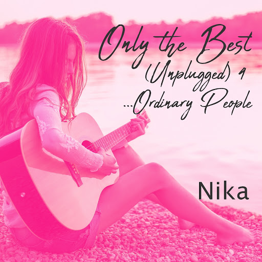 Nika альбом Only the Best (Unplugged), Vol. 4 [Ordinary People]