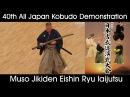 Muso Jikiden Eishin Ryu Iaijutsu 40th All Japan Kobudo Demonstration 2017